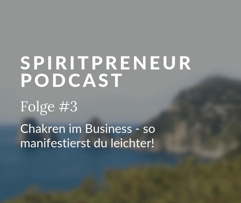 Spiritpreneur #3: Chakrenwissen im online Business – so manifestierst du leichter