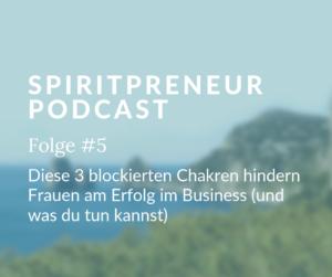 Spiritpreneur Podcast Folge #5: Chakra im Business