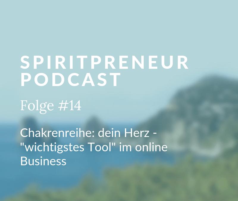 """Spiritpreneur #14: Chakrenreihe – dein Herzchakra als """"wichtigstes Tool"""" im Online Business"""