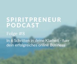 In 6 Schritten in deine Klarheit, wie du ein erfolgreiches Online SpiritBusiness aufbaust