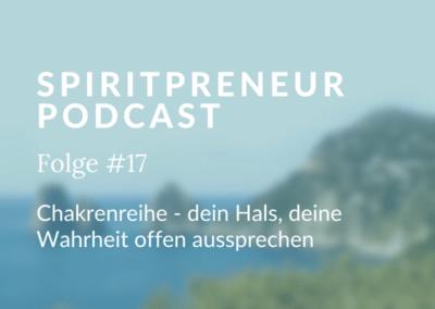 Spiritpreneur #17: Chakrenreihe – das Halschakra, deine Wahrheit offen aussprechen