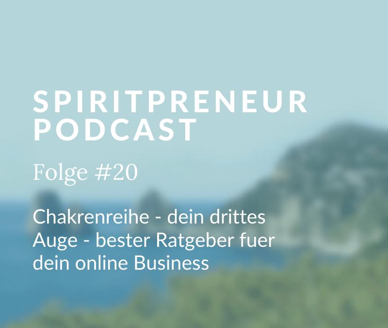 Spiritpreneur #20: Chakrenreihe – dein drittes Auge, bester Ratgeber für dein Online Business