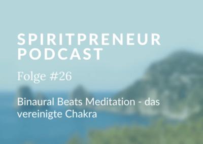 Spiritpreneur #26: Chakrenreihe – das vereinigte Chakra, Stabilität und Fülle für dein Business