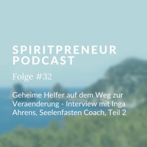 Spiritpreneur Podcast Folge #32: Interview mit Inga Ahrens Teil 2