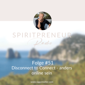 Spiritpreneur Podcast Folge #51: Disconnect to Connect