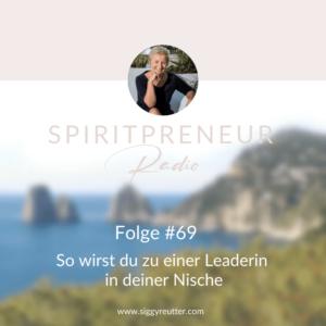 Spiritpreneur Podcast Folge #69: So wirst du zu einer Leaderin in deiner Nische