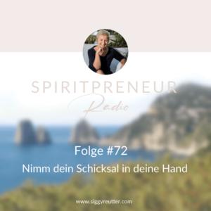 Spiritpreneur Podcast Folge #72: Nimm dein Schicksal selbst in die Hand