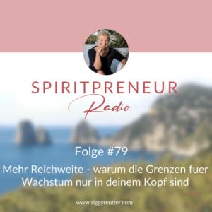 Spiritpreneur Podcast Folge #79: Mehr Reichweite - warum die Grenzen für Wachstum nur in deinem Kopf sind