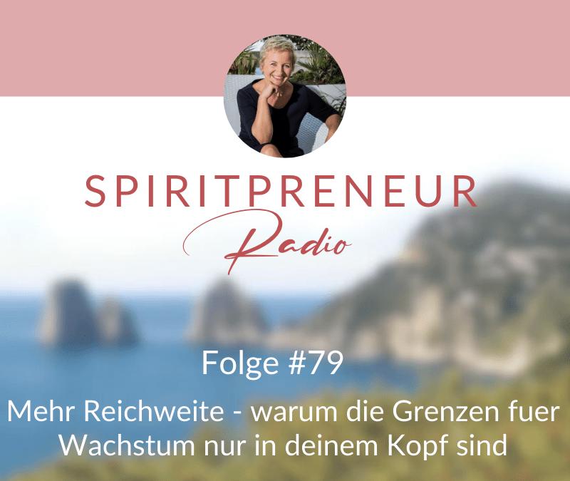 Spiritpreneur #79: Mehr Reichweite – Warum die Grenzen für Wachstum in deinem Kopf sind