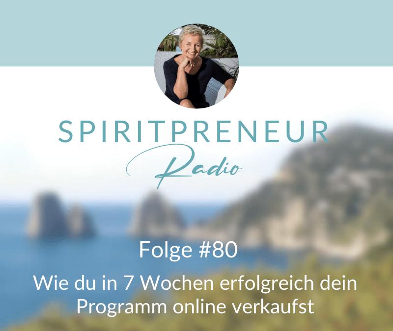 Spiritpreneur #80: Wie du in 7 Wochen erfolgreich dein Programm online verkaufst