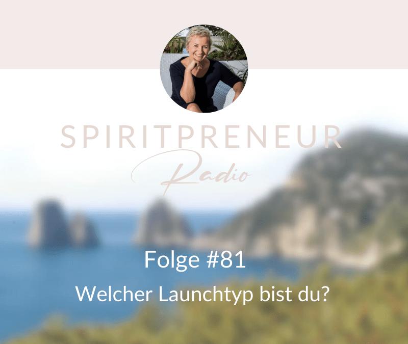 Spiritpreneur #81: Welcher Launchtyp bist du?