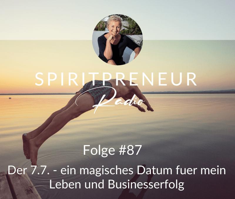 Spiritpreneur Podcast Folge #87: Die Magie der Zahlen, warum der 7.7.77 wo wichtig für mich ist