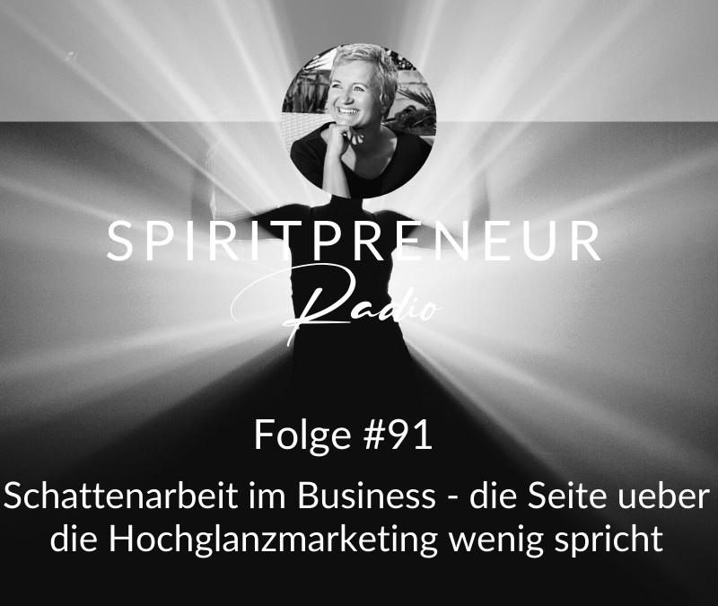 Spiritpreneur Podcast Folge #91: Schattenarbeit im Business - die Seite über die das Hochglanzmarketing wenig spricht