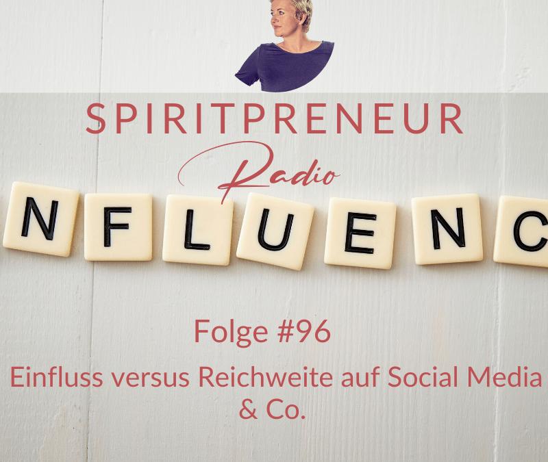 Spiritpreneur #96: Einfluss vs Reichweite auf Social Media und Co