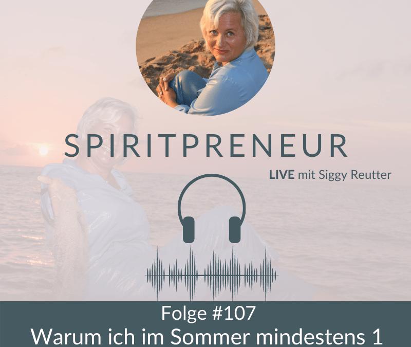 Spiritpreneur Podcast Folge #107: Warum ich im Sommer mindestens 1 Monat Pause mache