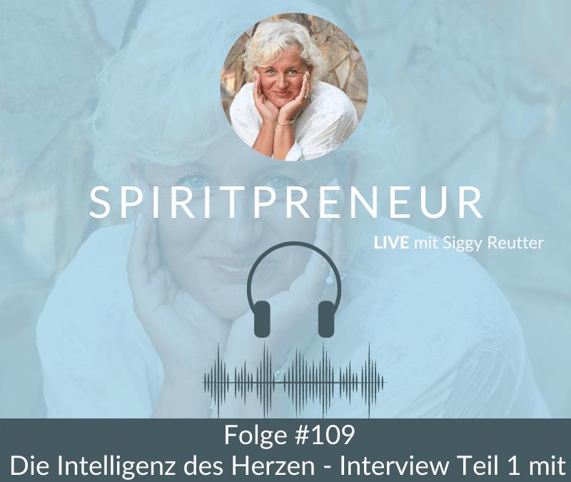Spiritpreneur Podcast Folge #109: Die Intelligenz des Herzens - Interview Teil 1 mit Reiner Krutty, CEO HearthMath Deutschland