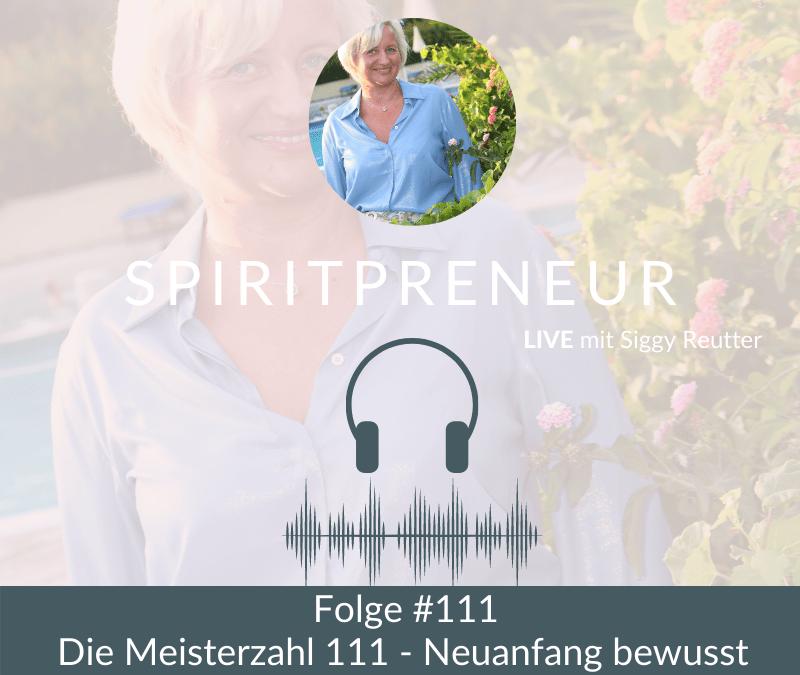 Spiritpreneur Podcast Folge #111: Neuanfang bewusst wagen