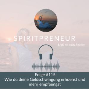 Spiritpreneur Podcast #115: Seele und Finanzen - Interview mit Mandy Pohl Teil 1
