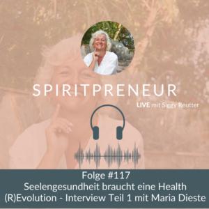 Spiritpreneur Podcast #117: Interview mit Maria Dieste Teil 1