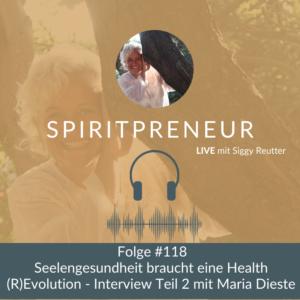 Spiritpreneur Podcast #118: Interview mit Maria Dieste Teil 2