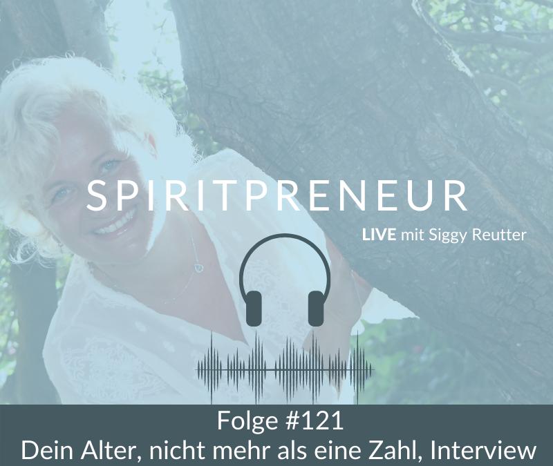 Spiritpreneur Podcast #121: Dein Alter ist nicht mehr als eine Zahl, Interview Teil 1 mit Katy Kruse