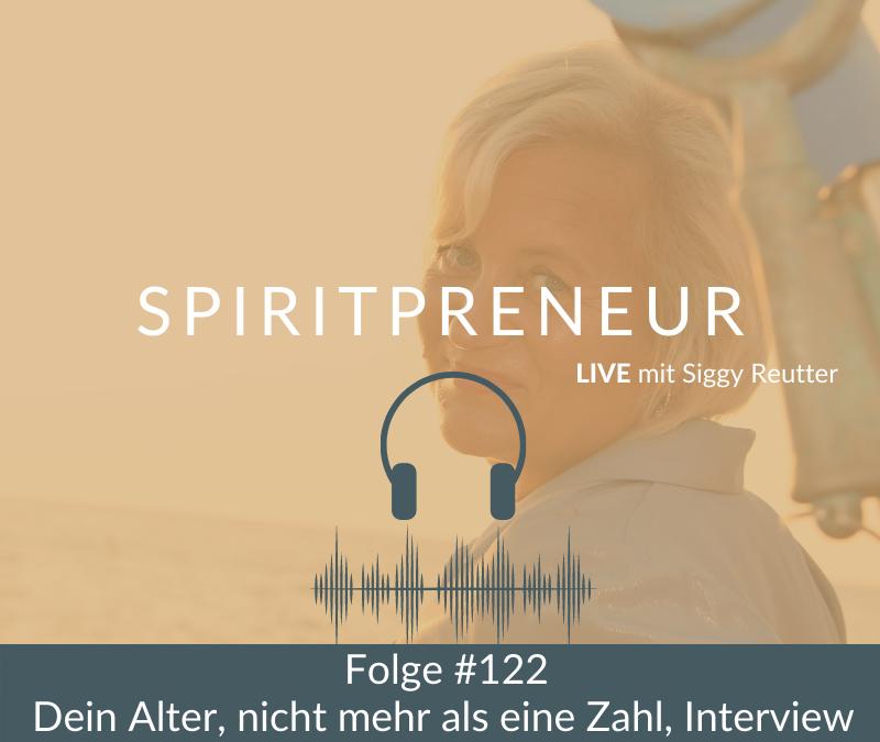 Spiritpreneur Podcast #122: Dein Alter ist nicht mehr als eine Zahl, Interview Teil 2 mit Katy Kruse