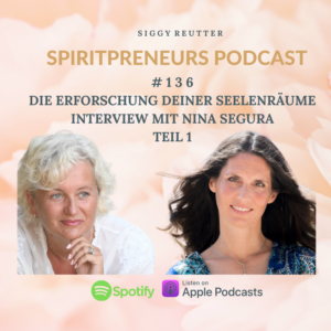 Spiritpreneur Podcast #136: Interview mit Nina Segura Teil 1